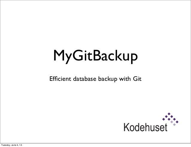 MyGitBackupEfficient database backup with GitTuesday, June 4, 13