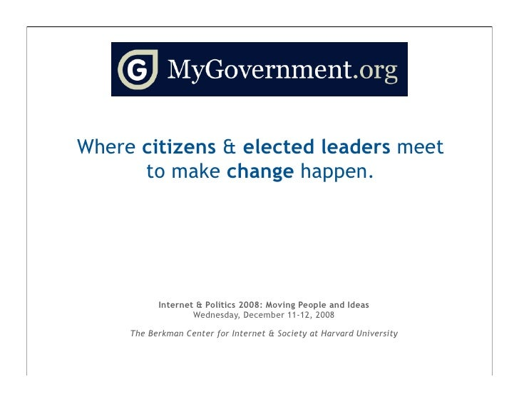 Where citizens & elected leaders meet       to make change happen.                Internet & Politics 2008: Moving People ...