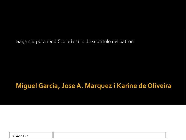 Miguel García, Jose A. Marquez i Karine de Oliveira Miguel García Vaz, Jose Antonio Marquez