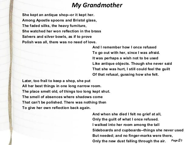 my grandmother elizabeth jennings Read the poem my grandmother by elizabeth jennings my grandmother she  kept an antique shop – or it kept her among apostle spoons and bristol glass.