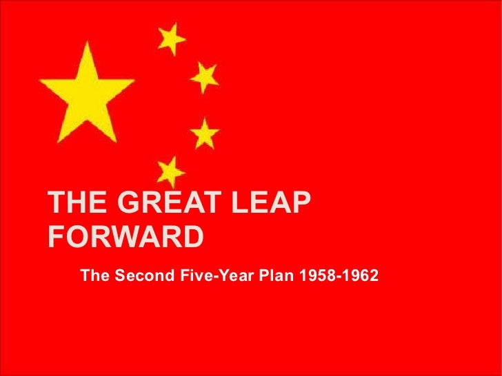 THE GREAT LEAP FORWARD The Second Five-Year Plan 1958-1962