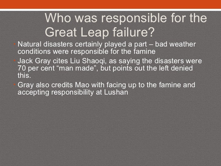 the failure of the great leap From his tactical success of the long march to his embarrassing failure of the great leap forward, mao has greatly influenced the result of what china is today.