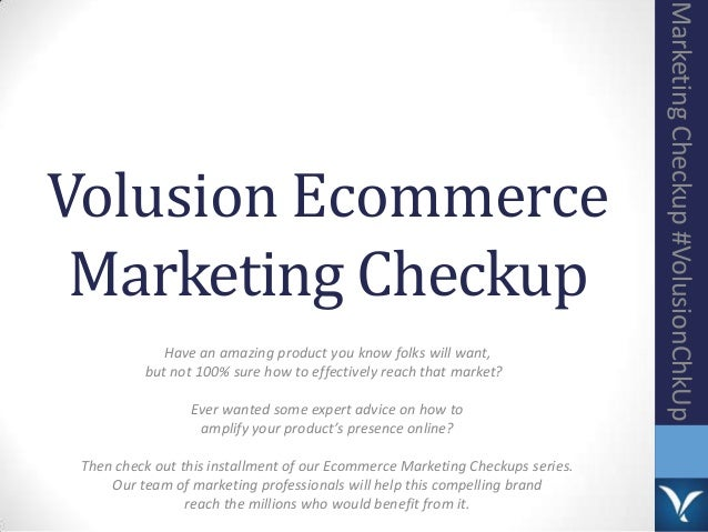 Volusion Ecommerce Marketing Checkup MarketingCheckup#VolusionChkUp Have an amazing product you know folks will want, but ...