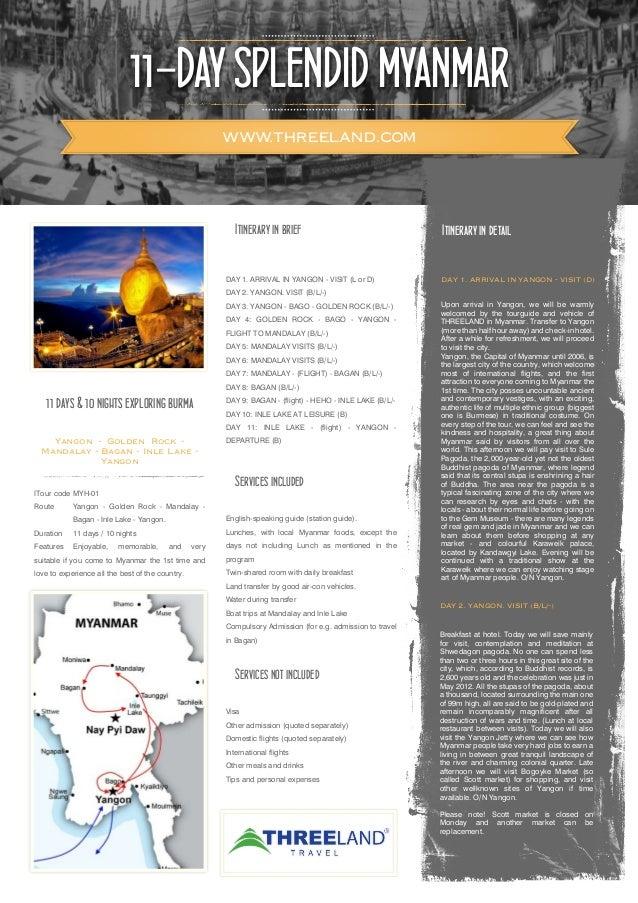 11-DAY SPLENDID MYANMARWWW.THREELAND.COMITour code MYH-01Route Yangon - Golden Rock - Mandalay -Bagan - Inle Lake - Yangon...