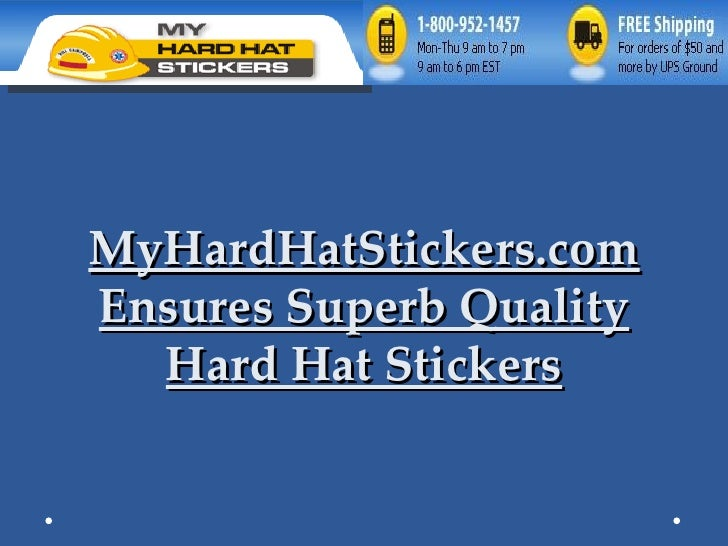 MyHardHatStickers.com Ensures Superb Quality Hard Hat Stickers