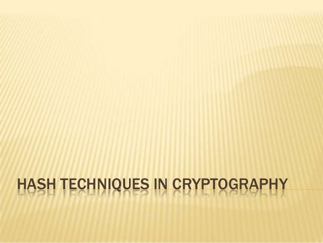 HASH TECHNIQUES IN CRYPTOGRAPHY