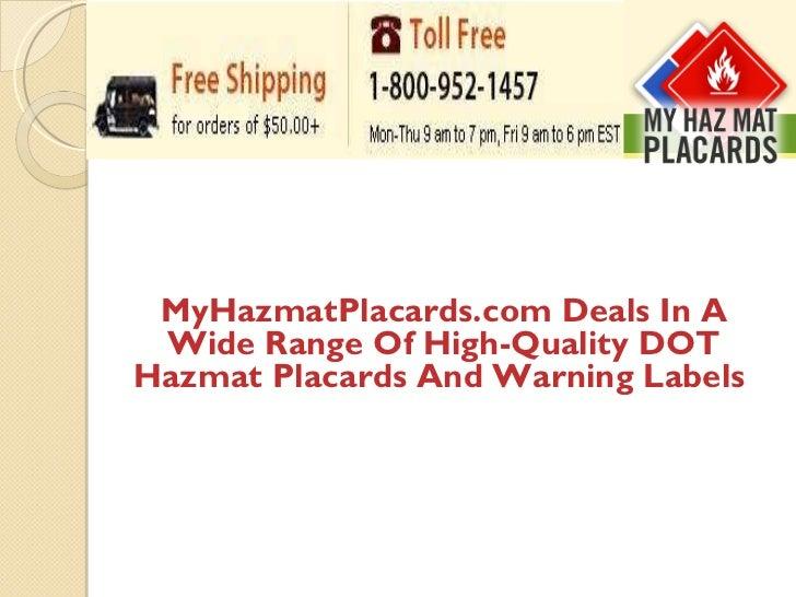 MyHazmatPlacards.com Deals In A Wide Range Of High-Quality DOT Hazmat Placards And Warning Labels