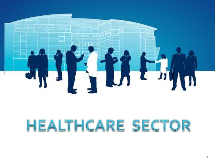 1<br />HEALTHCARE  SECTOR<br />
