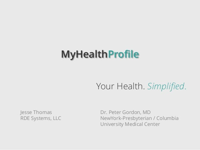 MyHealthProfile                     Your Health. Simplified.Jesse Thomas          Dr. Peter Gordon, MDRDE Systems, LLC    ...