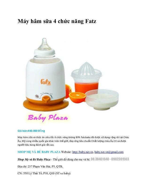 Máy hâm sữa 4 chức năng FatzGiá bán:440.000 Đồ ngMáy hâm sữa và thức ăn siêu tốc 4 chức năng không BPA Fatzbaby đã đ ược s...