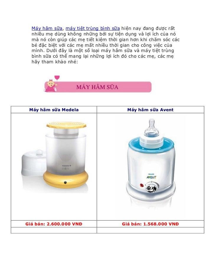 Máy hâm sữa, máy tiệt trùng bình sữa hiện nay đang được rất  nhiều mẹ dùng không những bởi sự tiện dụng và lợi ích của nó ...