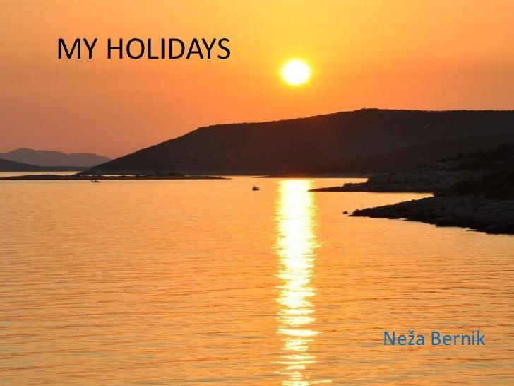 MY HOLIDAYS              Neža Bernik
