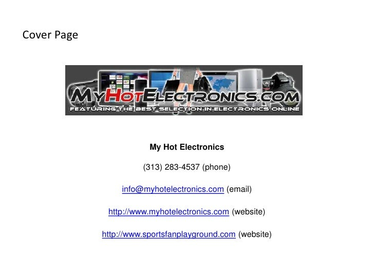 Cover Page                         My Hot Electronics                       (313) 283-4537 (phone)                  info@m...