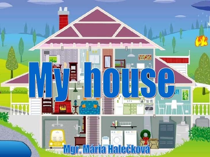 My  house Mgr. Mária Halečková