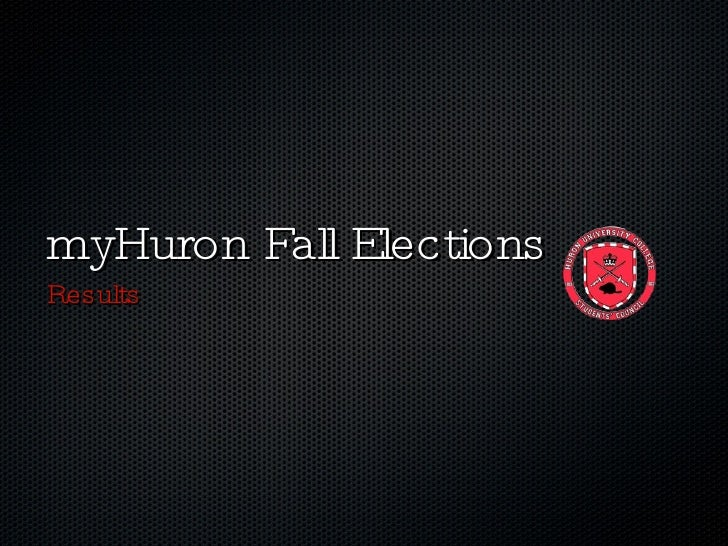 myHuron Fall Elections <ul><li>Results </li></ul>
