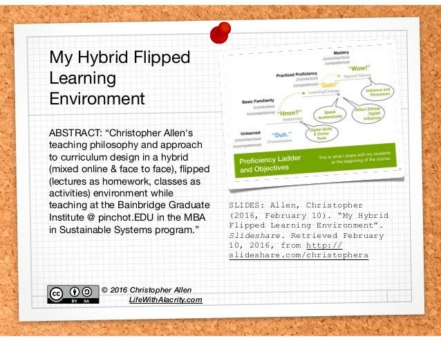 """SLIDES: Allen, Christopher (2016, February 10). """"My Hybrid Flipped Learning Environment"""". Slideshare. Retrieved February 1..."""