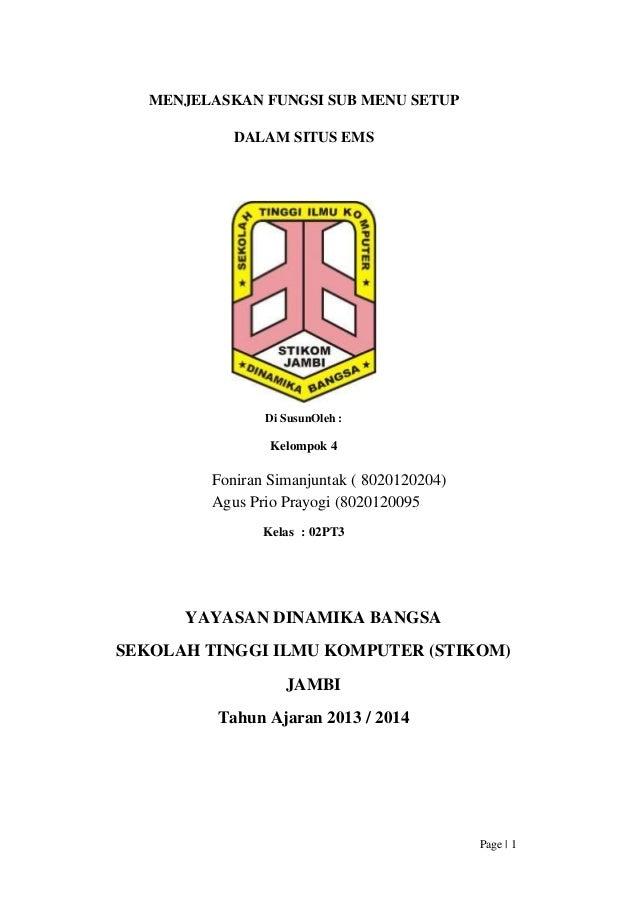 MENJELASKAN FUNGSI SUB MENU SETUP DALAM SITUS EMS  Di SusunOleh :  Kelompok 4  Foniran Simanjuntak ( 8020120204) Agus Prio...