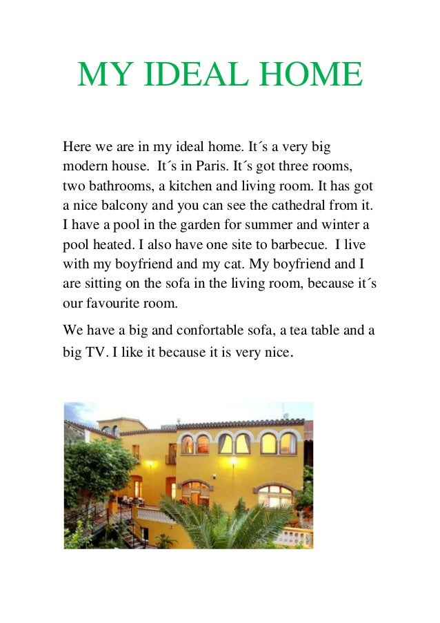 my dream house descriptive Although my dream house is in the village, it doesn't mean that my rooms, my furniture and my garden are not my dream house descriptive texts.