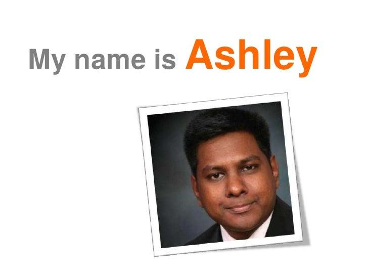 My name isAshley<br />