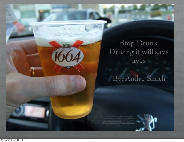 "Stop Drunk Driving it will save lives By: Andre Smith Photo Credit: <a href=""http://www.flickr.com/ photos/44373968@N00/113..."