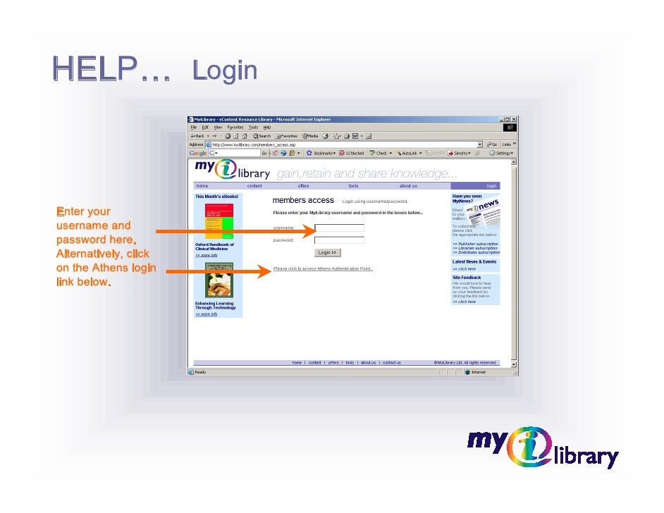 HELP…                  Login     Enter your username and password here. Alternatively, click on the Athens login link below.