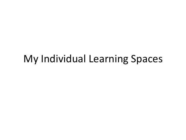 My Individual Learning Spaces