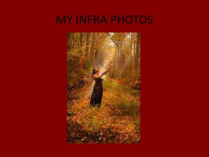 MY INFRA PHOTOS<br />