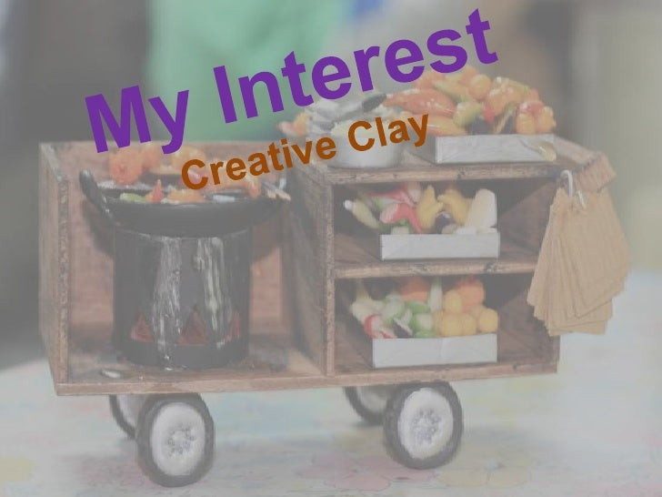 My InterestCreativeClay<br />