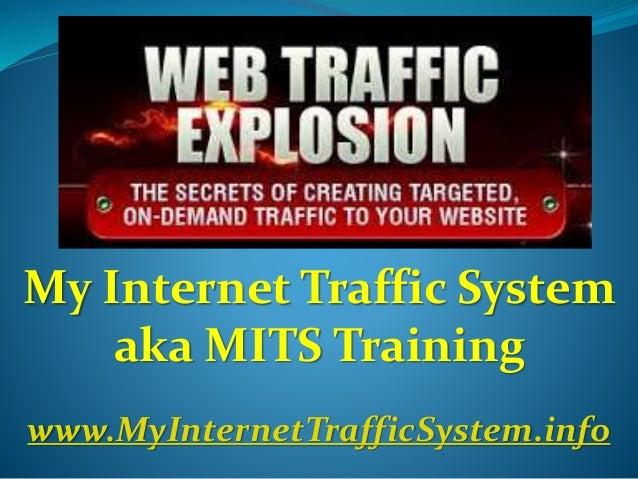 My Internet Traffic System aka MITS Training www.MyInternetTrafficSystem.info