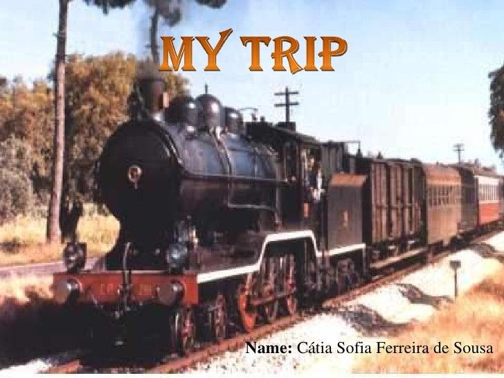 MyTrip<br />Name: Cátia Sofia Ferreira de Sousa<br />