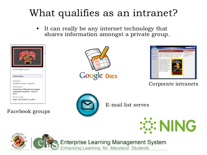 What qualifies as an intranet? <ul><li>It can really be any internet technology that  shares information amongst a private...