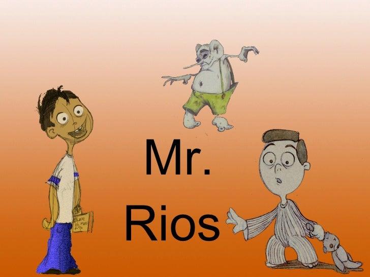 Mr. Rios