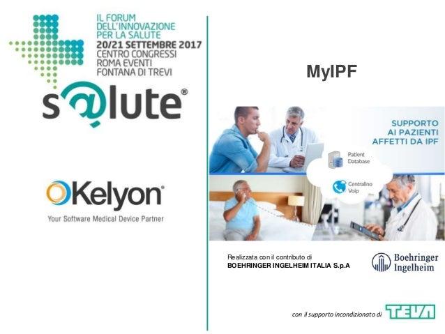 MyIPF con il supporto incondizionato di Realizzata con il contributo di BOEHRINGER INGELHEIM ITALIA S.p.A