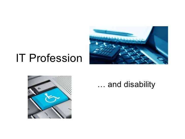 IT Profession …  and disability