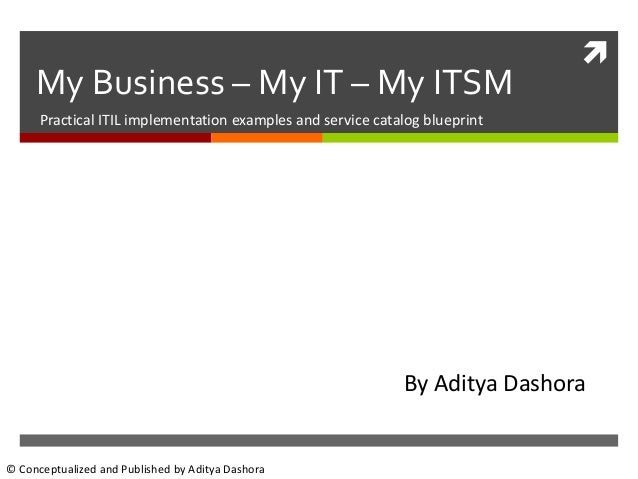 My business my it my itsm conceptualized and published by aditya dashora my business my it my itsm malvernweather Images