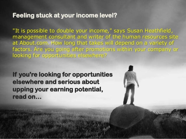 "Feeling stuck at your income level?""It is possible to double your income,"" says Susan Heathfield,management consultant and..."