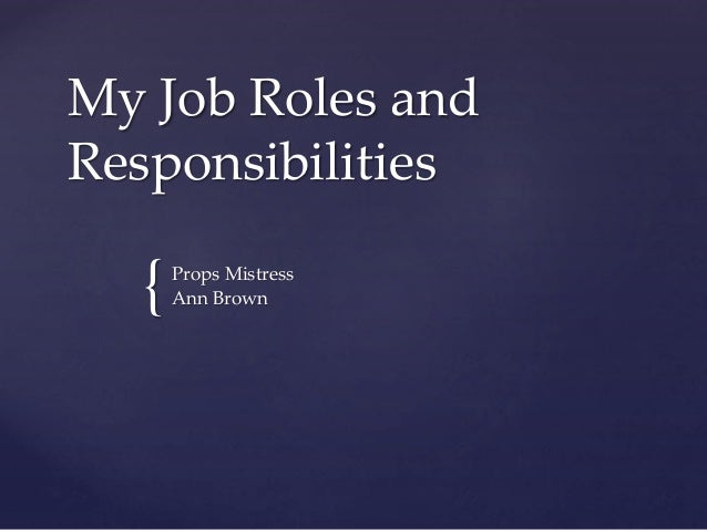 { My Job Roles and Responsibilities Props Mistress Ann Brown