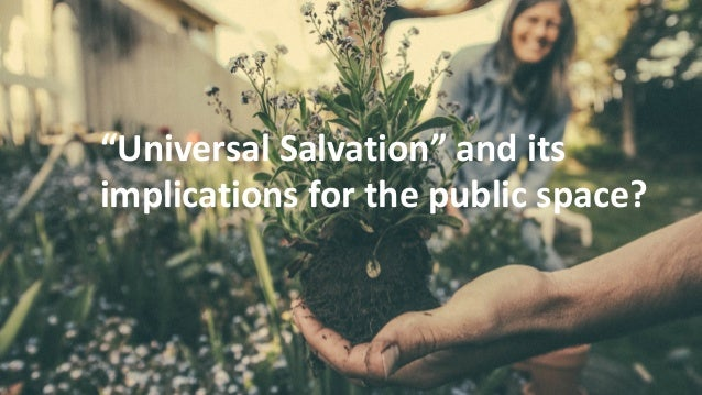 """Universal Salvation"" and its implications for the public space?"
