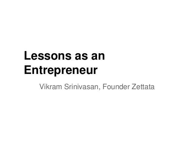 Lessons as an Entrepreneur Vikram Srinivasan, Founder Zettata