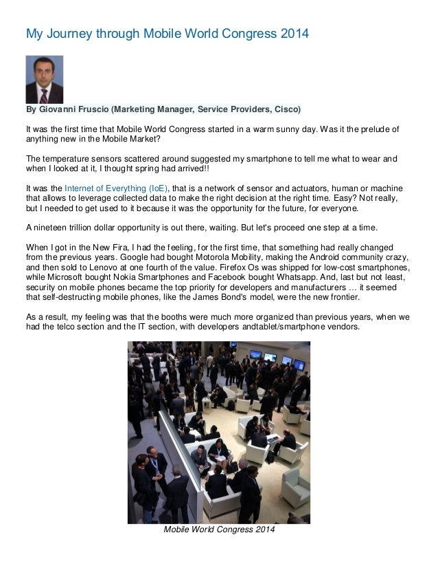 My Journey through Mobile World Congress 2014  By Giovanni Fruscio (Marketing Manager, Service Providers, Cisco) It was th...