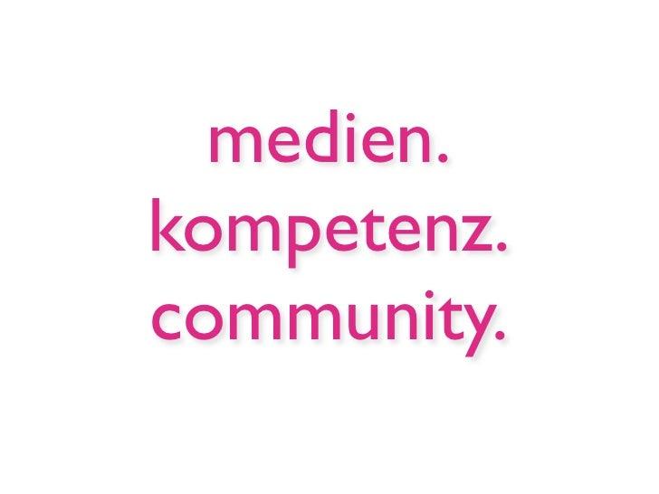 medien. kompetenz. community.