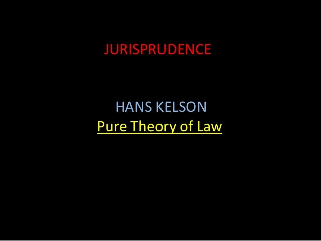 JURISPRUDENCE HANS KELSON Pure Theory of Law