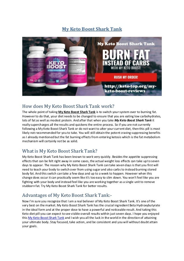 My Keto Boost Shark Tank How does My Keto Boost Shark Tank work? The whole point of taking My Keto Boost Shark Tank is to ...