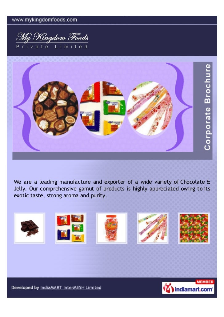 We are a leading manufacture and exporter of a wide variety of Chocolate &Jelly. Our comprehensive gamut of products is hi...