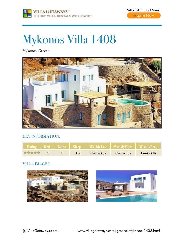 Villa 1408 Fact SheetMykonos Villa 1408Mykonos, GreeceKEY INFORMATION:  Rating    Beds        Baths   Sleeps   Weekly Low ...