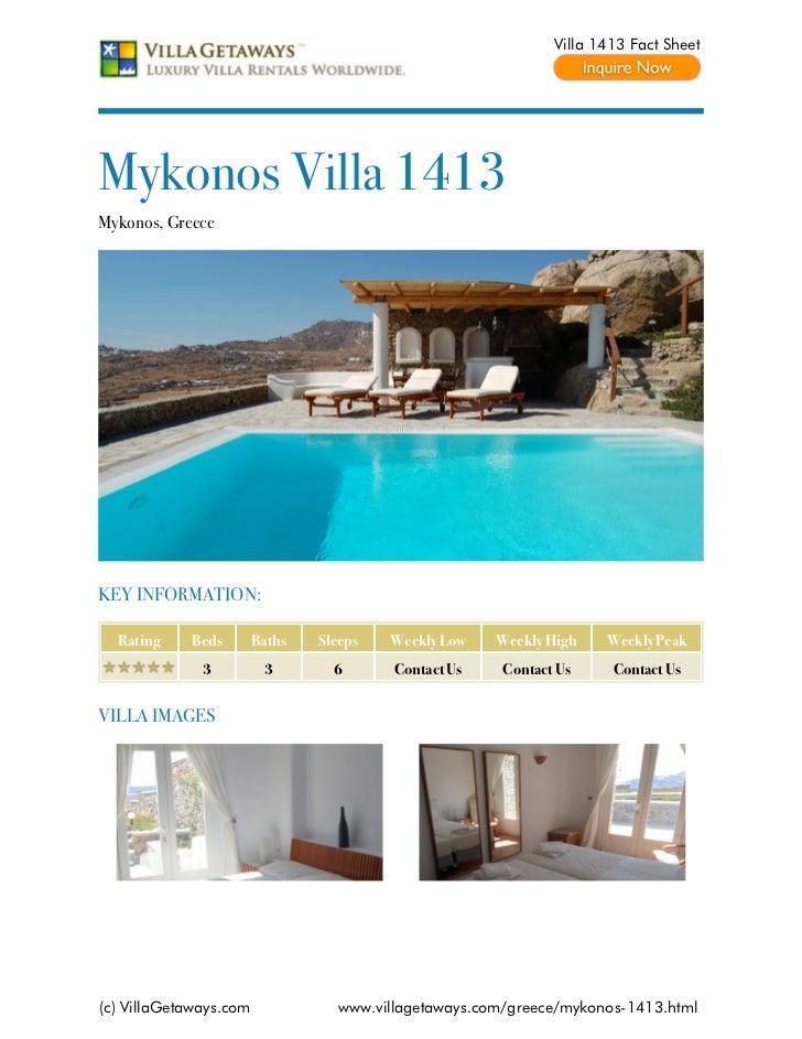 Villa 1413 Fact SheetMykonos Villa 1413Mykonos, GreeceKEY INFORMATION:  Rating    Beds        Baths   Sleeps   Weekly Low ...