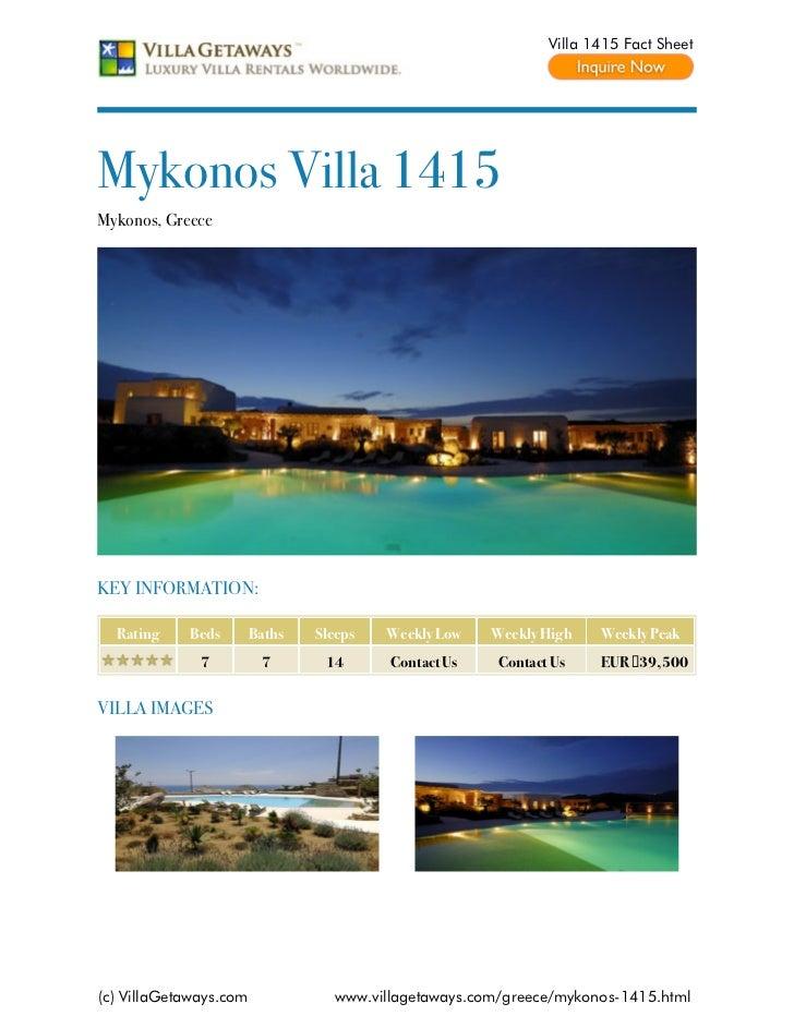 Villa 1415 Fact SheetMykonos Villa 1415Mykonos, GreeceKEY INFORMATION:  Rating    Beds        Baths   Sleeps   Weekly Low ...