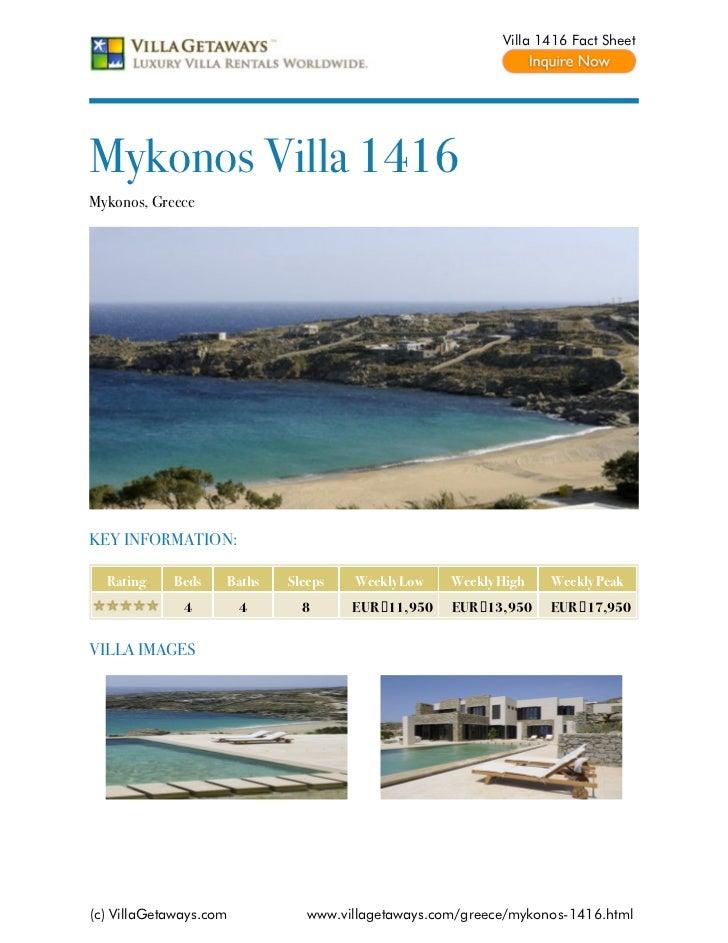 Villa 1416 Fact SheetMykonos Villa 1416Mykonos, GreeceKEY INFORMATION:  Rating    Beds    Baths   Sleeps   Weekly Low    W...