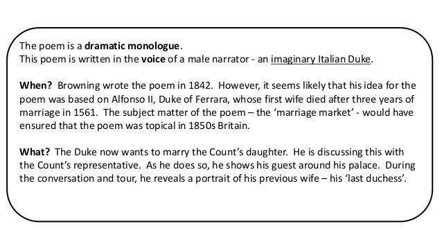 """paraphrasing the poem entitled my last dutchess essay The two poems to be discussed in this essay are typical examples of a dramatic monologue the setting of """"my last duchess"""", a poem by robert browning, is the palace of duke of ferrara during the 16 th century."""