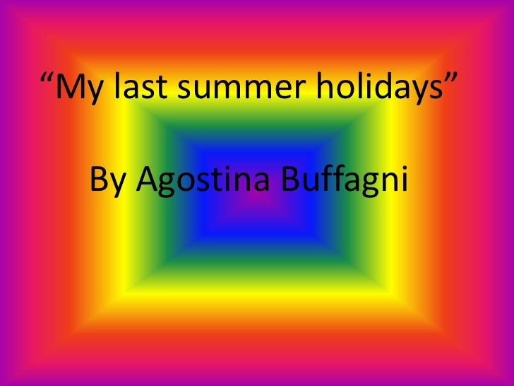 """My last summer holidays""By Agostina Buffagni<br />"
